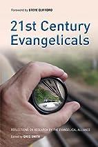 21st Century Evangelicals: Reflections on…