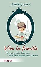 Vive la famille: Was wir von den Franzosen…