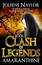 Clash of Legends (Amaranthine Book 7) by…