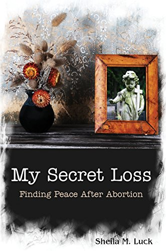my-secret-loss-finding-peace-after-abortion