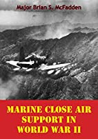 Marine Close Air Support In World War II by…