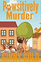 Pawsitively Murder by Ginny Gold