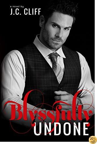 TBlyssfully Undone (Book 3) (The Blyss Trilogy 1)