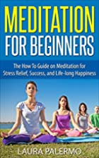 Meditation for Beginners: The Ultimate Guide…