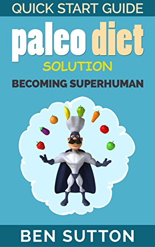 paleo-diet-solution-14-day-quick-start-guide-to-losing-weight-feeling-amazing-and-becoming-superhuman-weight-loss-optimum-health-paleo-for-beginners-paleo-solution-paleo-recipes