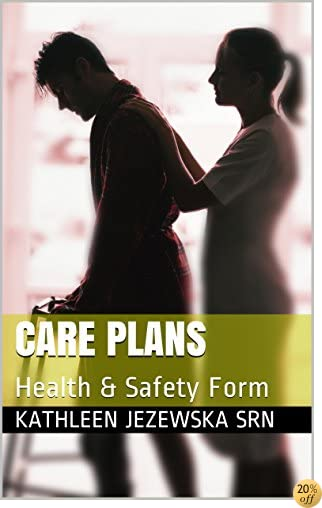 Care Plans: Health & Safety Form
