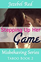 Stepping Up Her Game: Misbehaving Series…