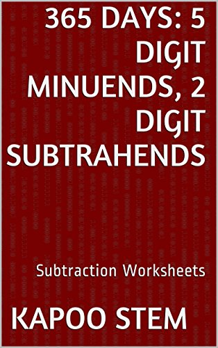 365-subtraction-worksheets-with-5-digit-minuends-2-digit-subtrahends-math-practice-workbook-365-days-math-subtraction-series-9