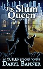 The Slum Queen (an Outlier prequel novella)…