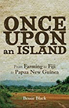 Once upon an Island by Bessie Black