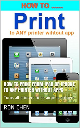 how-to-print-from-ipad-or-iphone-to-any-printer-without-apps-turns-all-printers-to-be-airprint-pritners