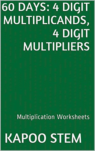 60-multiplication-worksheets-with-4-digit-multiplicands-4-digit-multipliers-math-practice-workbook-60-days-math-multiplication-series-13