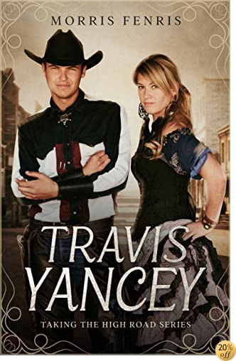 TTravis Yancey (Taking the High Road series Book 5)