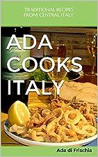 Ada Cooks Italy: Ada di Frischia by Ada…
