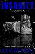 Insanity (Havoc Book 3) by Xavier Neal