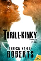 Thrill-Kinky (Chronicles of the Malcolm) by…