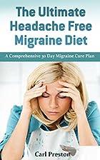 The Ultimate Headache Free Migraine Diet: A…