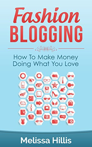 fashion-blogging-how-to-make-money-doing-what-you-love-fashion-blogging-fashion-business-fashion-marketing