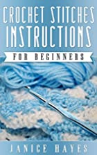 Crochet Stitches Instructions For Beginners…