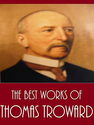 the-best-works-of-thomas-troward-best-works-including-the-creative-process-in-the-individual-the-dore-lectures-on-mental-science-the-law-and-the-word-and-more