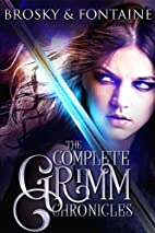 The Complete Grimm Chronicles (The Grimm…