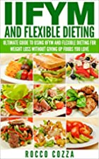 IIFYM and Flexible Dieting: Ultimate Guide…