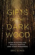 Gifts of the Dark Wood: Seven Blessings for…