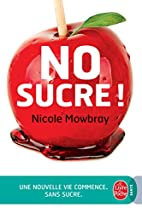 NO SUCRE ! (Vie pratique) (French Edition)…