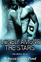Lonely Among the Stars: Sky Riders Book 3 by…