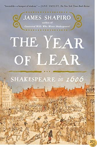 TThe Year of Lear: Shakespeare in 1606