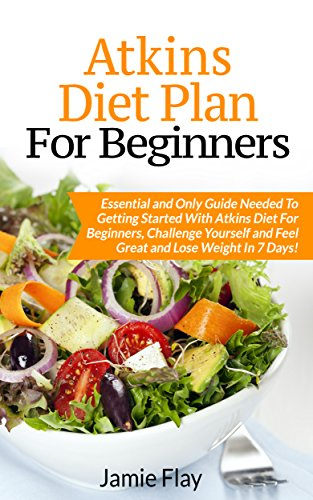 atkins-diet-plan-for-beginners-essential-and-only-guide-needed-to-getting-started-with-atkins-diet