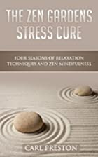 The Zen Gardens Stress Cure: Four Seasons of…