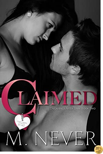 TClaimed: Dark Romance (Decadence After Dark Book 2)