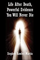 Life After Death, Powerful Evidence You Will…