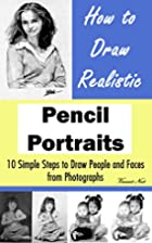 How to Draw Portraits: How to Draw Realistic…