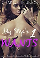 My Step's Wants: A Steamy Billionaire…