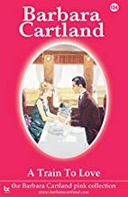A Train to Love by Barbara Cartland