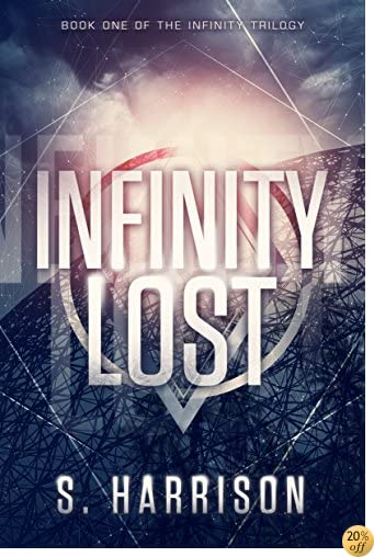 TInfinity Lost (The Infinity Trilogy Book 1)