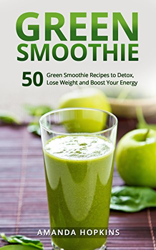 green-smoothie-50-green-smoothie-recipes-to-detox-lose-weight-and-boost-your-energy-lose-weight-and-stay-fit-book-4