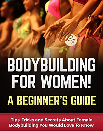 bodybuilding-for-women-a-beginners-guide-tips-tricks-and-secrets-about-female-bodybuilding-you-would-love-to-know-bodybuilding-anatomy-book-1