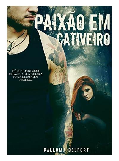 Paixão Em Cativeiro, por Palloma Belfort