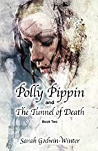 Polly Pippin and The Tunnel of Death (Polly…