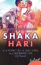Shakahari: Eine romantische Geschichte aus…