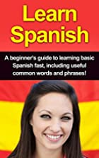 Learn Spanish: A Beginner's Guide to…