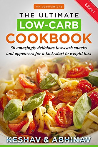 ultimate-low-carb-cookbook-50-amazingly-delicious-snacks-appetizers-for-a-kick-start-to-weight-losslow-carb-low-carb-cookbook-low-carb-diet-low-low-carb-snacks-low-carb-diet-book-1