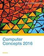 New Perspectives on Computer Concepts 2016,…