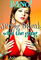 BANG! Spring Break with the Gang (An erotic…
