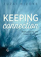 Keeping Connection: Rediscovering the Power…