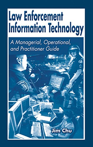 law-enforcement-information-technology-a-managerial-operational-and-practitioner-guide