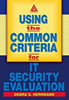 Using the Common Criteria for IT Security…